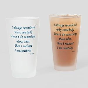 I always wondered Drinking Glass
