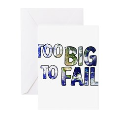 earth too big to fail Greeting Cards (Pk of 10)
