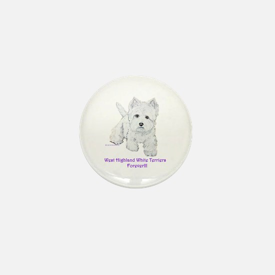 Westies Forever!! Mini Button