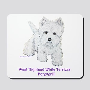 Westies Forever!! Mousepad