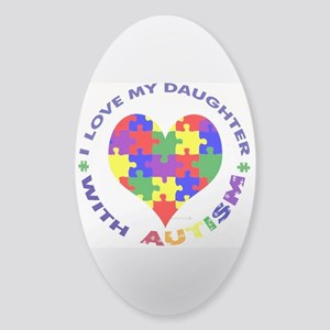 I love my DAUGHTER with Autis Sticker (Oval)