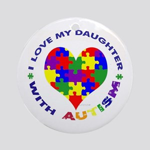 I love my DAUGHTER with Autis Ornament (Round)