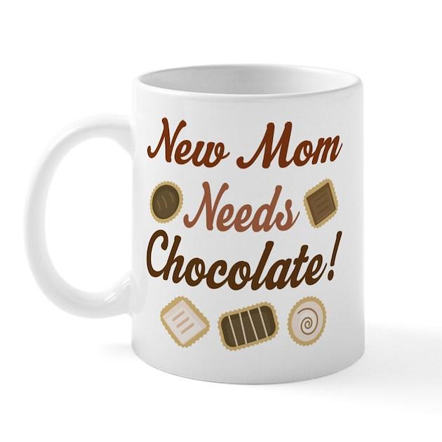 New Mom Needs Chocolate Mug by mainstreetshirt