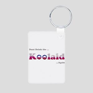 Dont drink the Koolaid - Agai Aluminum Photo Keych