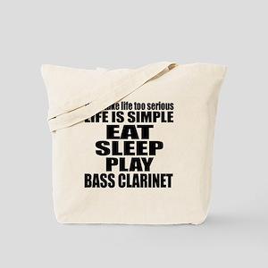Eat Sleep And Bass Clarinet Tote Bag