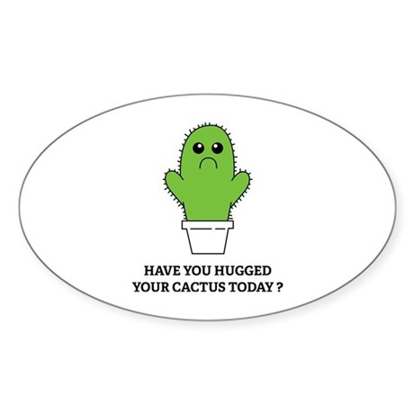 Hugged Your Cactus Sticker (Oval)