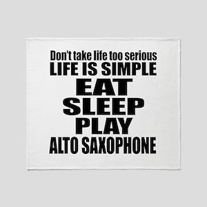 Eat Sleep And Alto Saxophone Throw Blanket