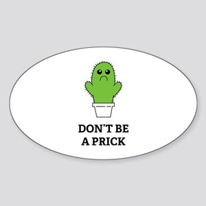 Don't be a Prick Sticker (Oval)