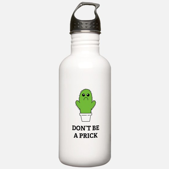 Don't be a Prick Water Bottle