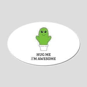 Hug Me I'm Awesome 22x14 Oval Wall Peel