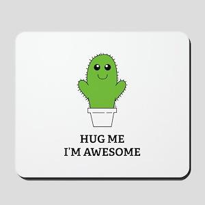 Hug Me I'm Awesome Mousepad