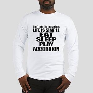 Eat Sleep And Accordion Long Sleeve T-Shirt