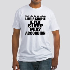 Eat Sleep And Accordion Fitted T-Shirt