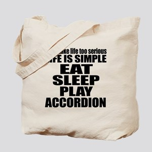 Eat Sleep And Accordion Tote Bag