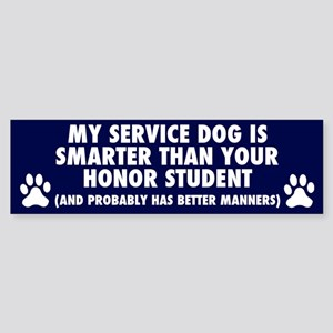 MY SERVICE DOG IS SMARTER Bumper Sticker