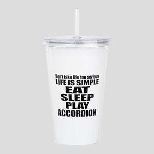 Eat Sleep And Accordio Acrylic Double-wall Tumbler