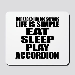 Eat Sleep And Accordion Mousepad
