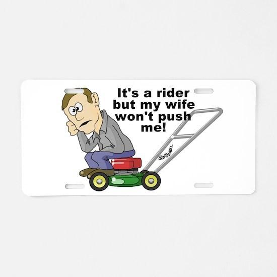 My Wife Won't Push Me Aluminum License Plate