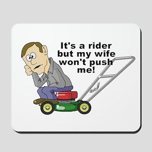 My Wife Won't Push Me Mousepad