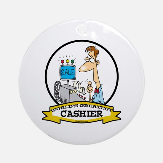 WORLDS GREATEST CASHIER MALE Ornament (Round)