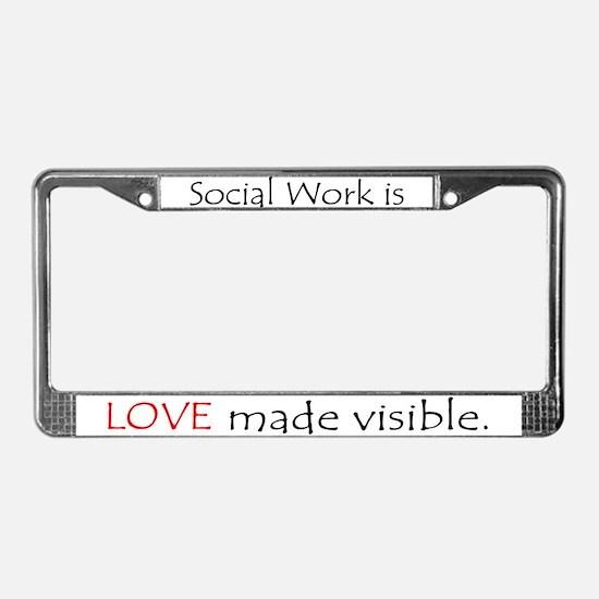 Social Work Is Love License Plate Frame