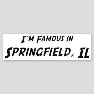 Famous in Springfield Bumper Sticker