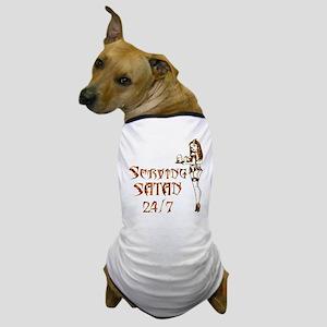Serving Satan 24 7 Dog T-Shirt