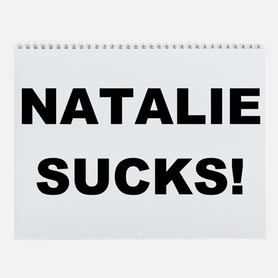 NATALIE SUCKS! Wall Calendar