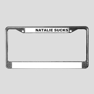 NATALIE SUCKS! License Plate Frame