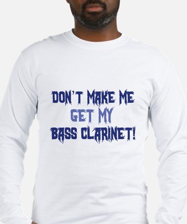 Bass Clarinet Long Sleeve T-Shirt