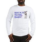 """Sock It To Me"" Men's Long Sleeve T-Shir"
