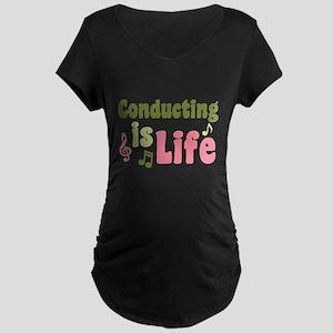 Conducting is Life Maternity Dark T-Shirt