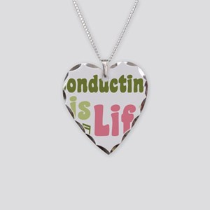 Conducting is Life Necklace Heart Charm