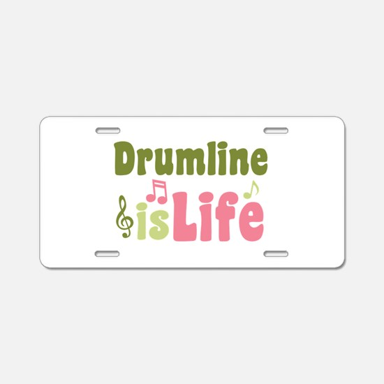 Drumline is Life Aluminum License Plate