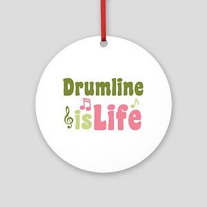 Drumline is Life Ornament (Round)