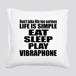 Eat Sleep And Vibraphone Square Canvas Pillow