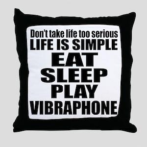 Eat Sleep And Vibraphone Throw Pillow