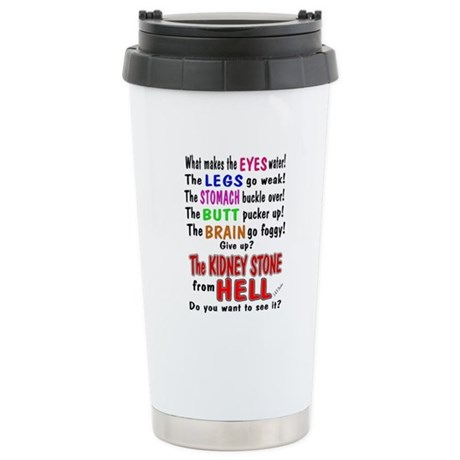 Kidney Stone from Hell Stainless Steel Travel Mug