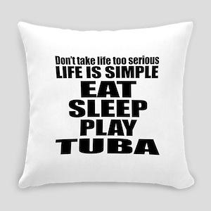 Eat Sleep And Tuba Everyday Pillow