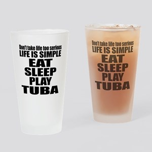 Eat Sleep And Tuba Drinking Glass