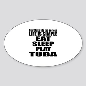 Eat Sleep And Tuba Sticker (Oval)