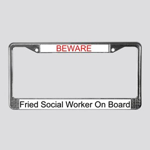 BEWARE Fried SW on Board License Plate Frame