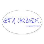 Got A Ukulele Sticker (Oval 10 pk)
