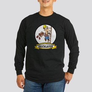 WORLDS GREATEST BRICKLAYER Long Sleeve Dark T-Shir