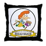 WORLDS GREATEST BREAD BAKER FEMALE Throw Pillow
