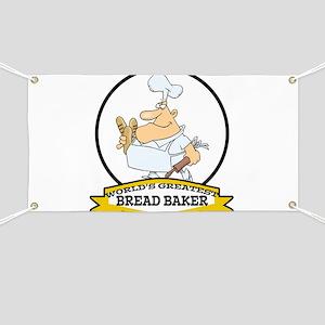 WORLDS GREATEST BREAD BAKER MAN Banner