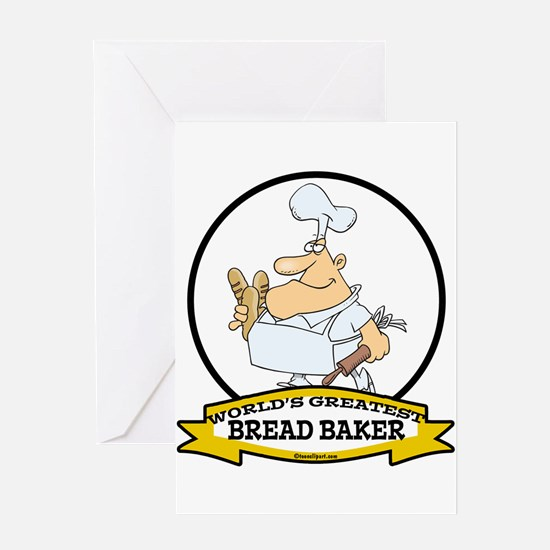 WORLDS GREATEST BREAD BAKER MAN Greeting Card