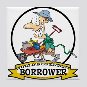 WORLDS GREATEST BORROWER MEN Tile Coaster