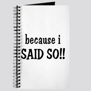 Because I Said So Journal