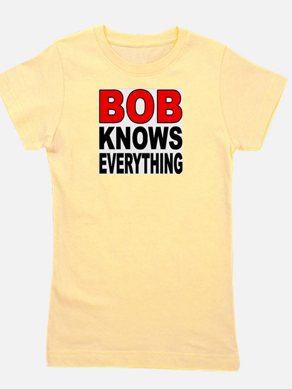 BOB KNOWS T-Shirt